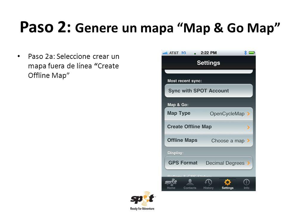 Paso 2: Genere un mapa Map & Go Map Paso 2b: Seleccione el área del mapa que va a descargar Select map area to download Diríjase a la región que desee moviendo el mapa con sus dedos.