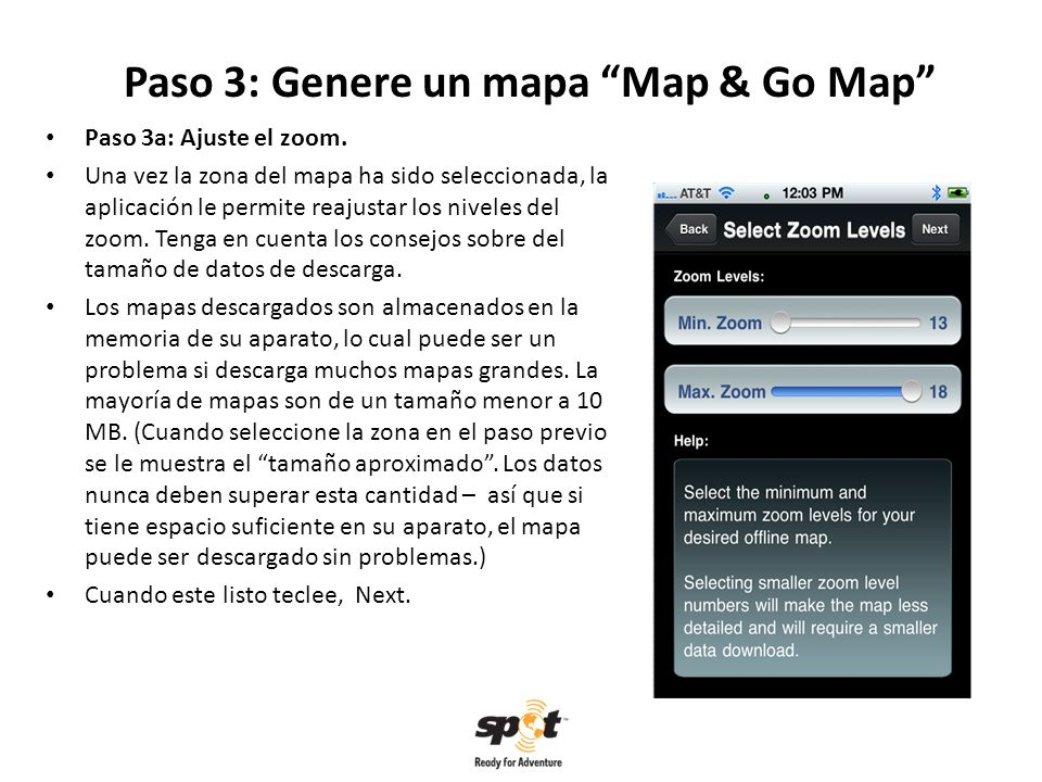 Paso 3: Genere un mapa Map & Go Map Paso 3a: Ajuste el zoom.
