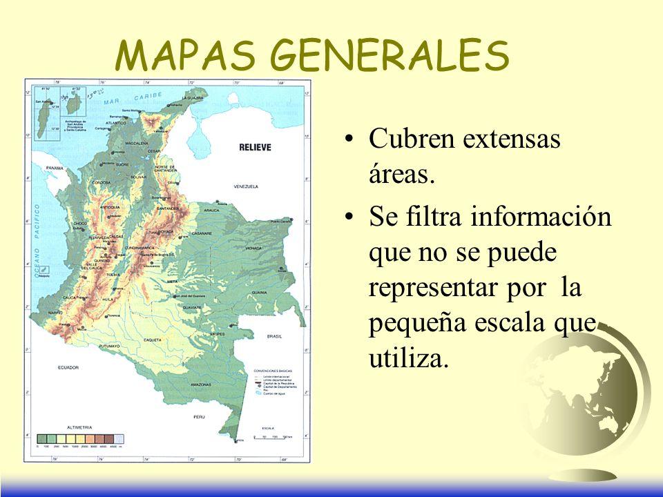 MAPAS GENERALES Cubren extensas áreas.