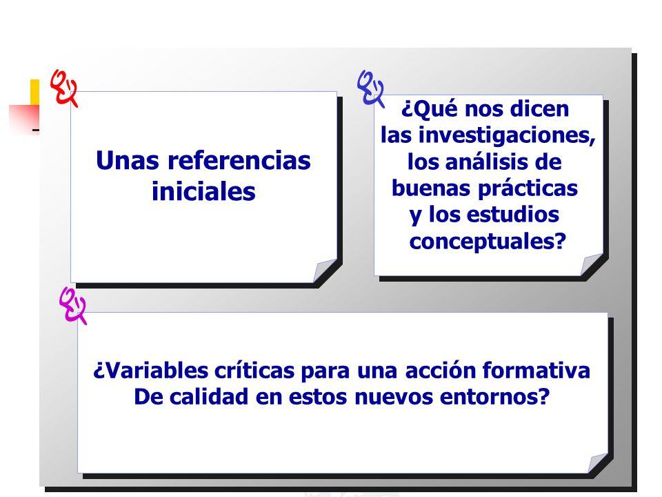 Unas referencias iniciales Unas referencias iniciales ¿Qué nos dicen las investigaciones, los análisis de buenas prácticas y los estudios conceptuales
