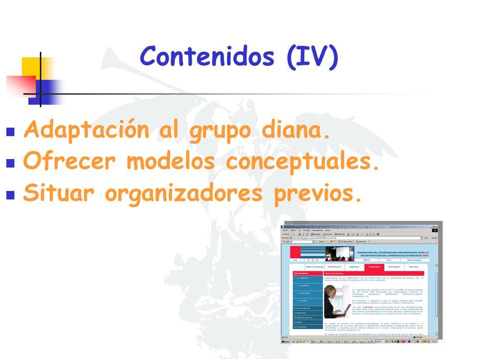 Contenidos (IV) Adaptación al grupo diana. Ofrecer modelos conceptuales. Situar organizadores previos.