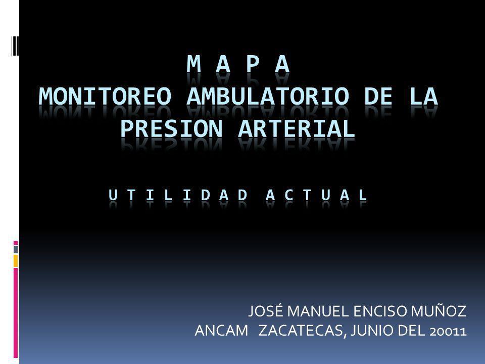M A P A Instrumento valioso para diagnóstico, control de tratamiento y estratificación-pronóstico Ventaja contra determinaciones ocasionales Método estandarizado, no invasivo, fácil y barato.