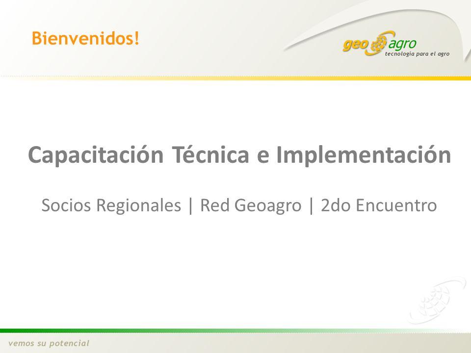 Bienvenidos! Capacitación Técnica e Implementación Socios Regionales | Red Geoagro | 2do Encuentro