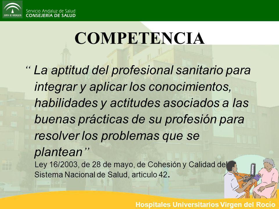 Hospitales Universitarios Virgen del Rocío 4 La aptitud del profesional sanitario para integrar y aplicar los conocimientos, habilidades y actitudes a