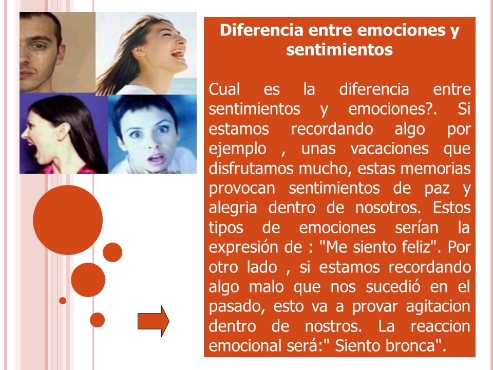 Diferencia entre emociones y sentimientos Cual es la diferencia entre sentimientos y emociones?. Si estamos recordando algo por ejemplo, unas vacacion