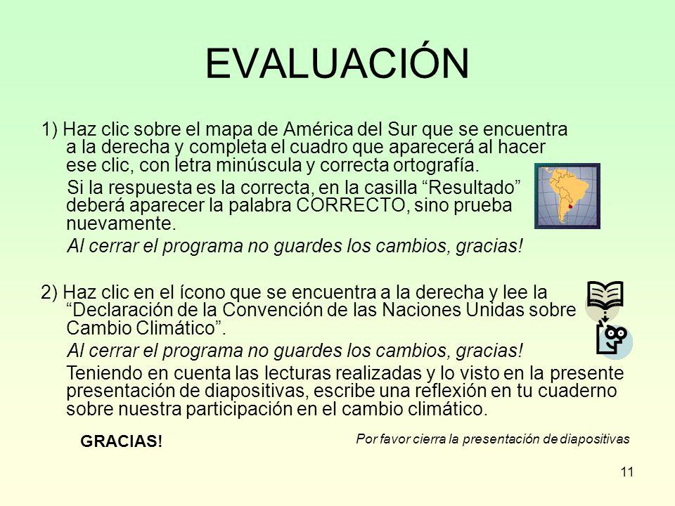 11 EVALUACIÓN 1) Haz clic sobre el mapa de América del Sur que se encuentra a la derecha y completa el cuadro que aparecerá al hacer ese clic, con let