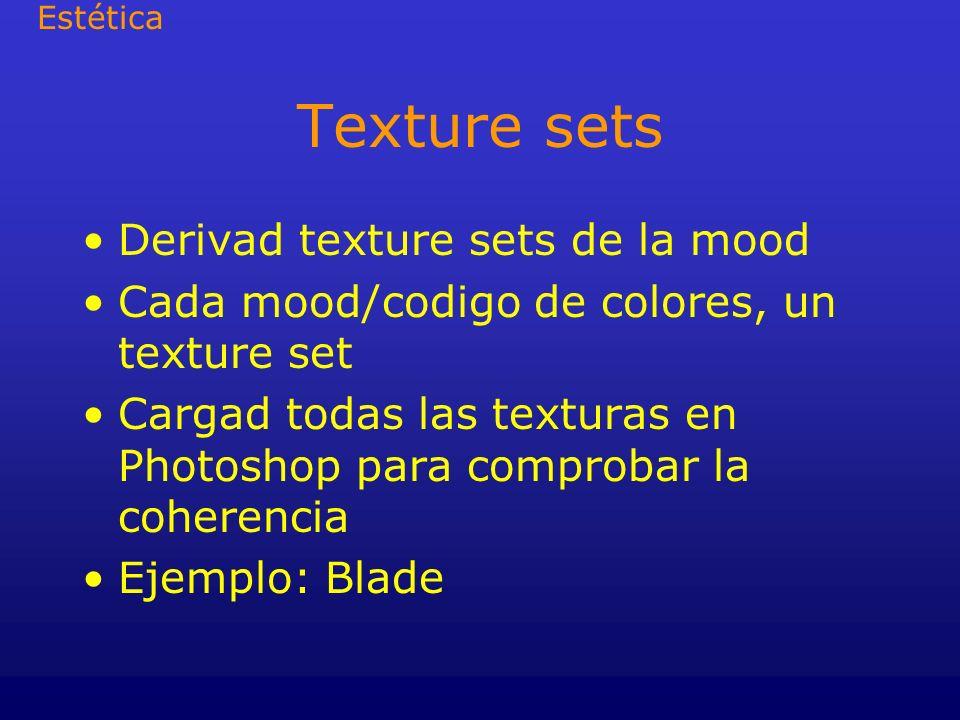 Texture sets Derivad texture sets de la mood Cada mood/codigo de colores, un texture set Cargad todas las texturas en Photoshop para comprobar la cohe
