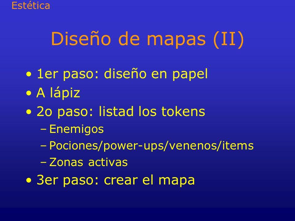 Diseño de mapas (II) 1er paso: diseño en papel A lápiz 2o paso: listad los tokens –Enemigos –Pociones/power-ups/venenos/items –Zonas activas 3er paso: