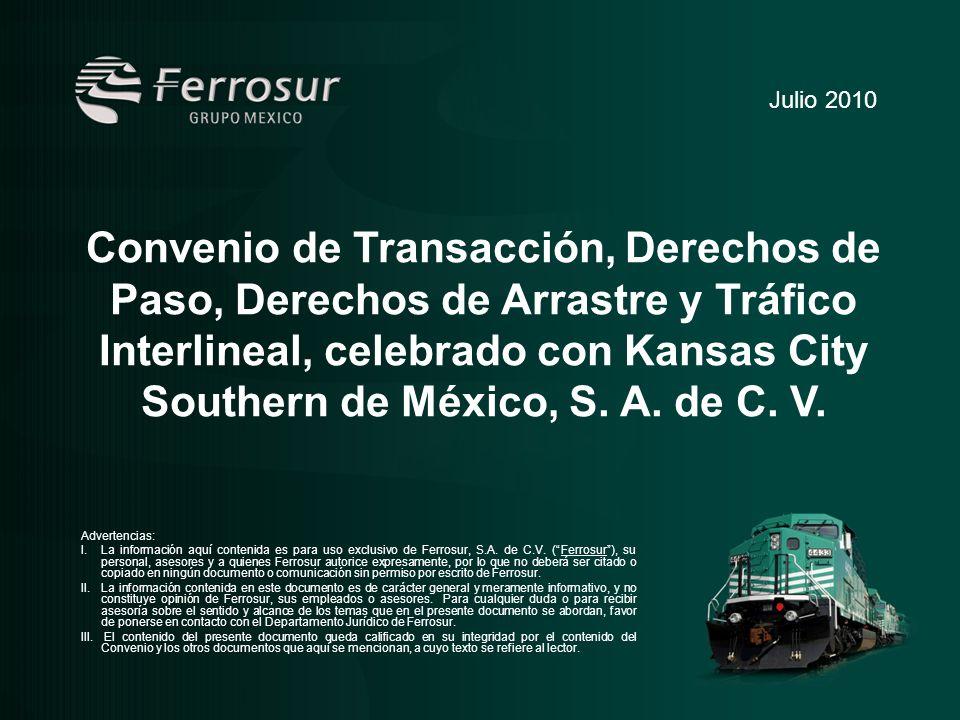 Convenio de Transacción, Derechos de Paso, Derechos de Arrastre y Tráfico Interlineal, celebrado con Kansas City Southern de México, S. A. de C. V. Ju