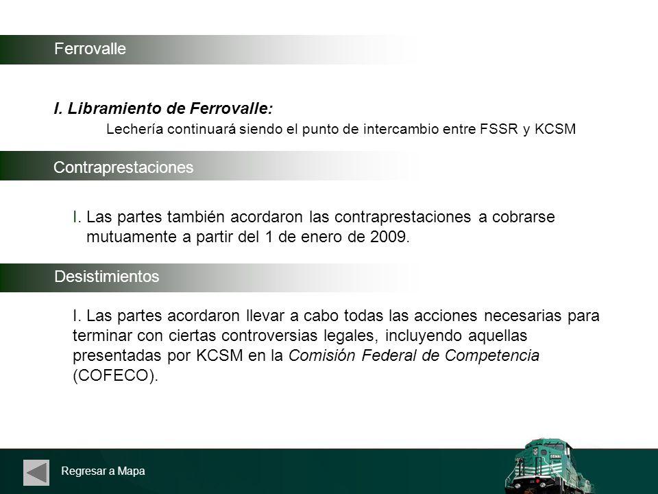Ferrovalle I. Libramiento de Ferrovalle: Lechería continuará siendo el punto de intercambio entre FSSR y KCSM Contraprestaciones I. Las partes también