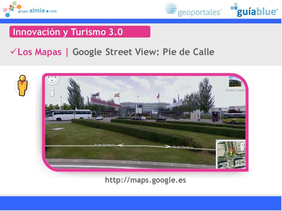 Los Mapas   Google Street View: Pie de Calle Innovación y Turismo 3.0 http://maps.google.es
