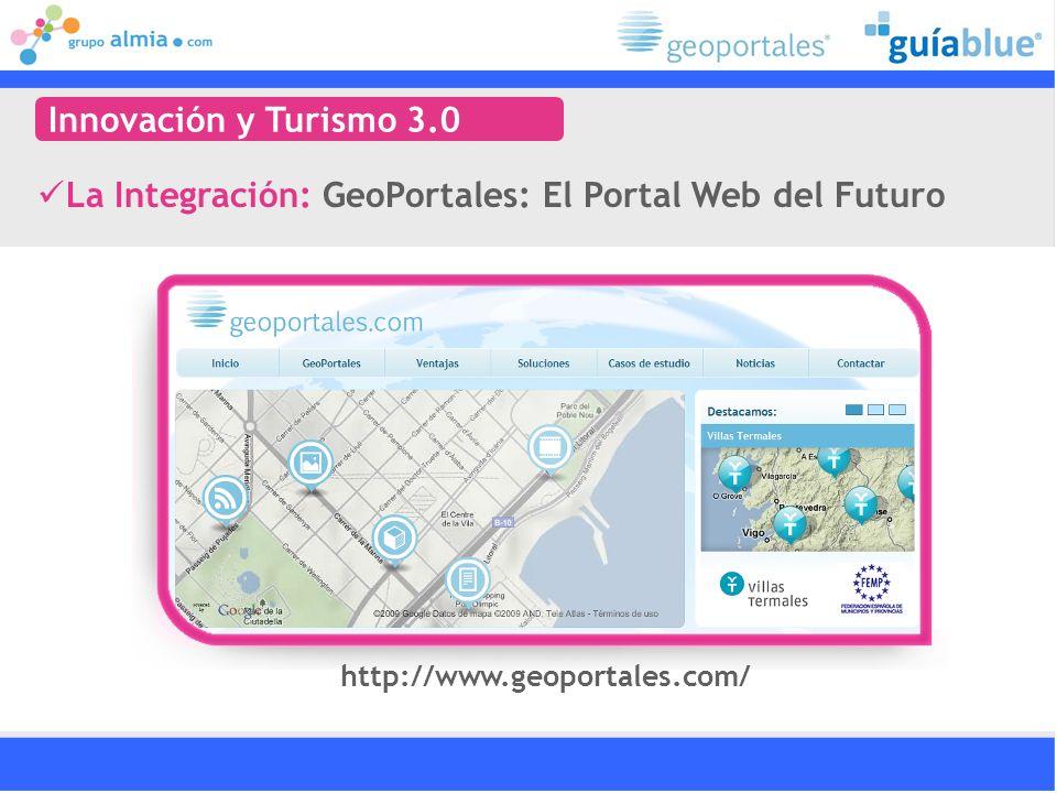 La Integración: GeoPortales: El Portal Web del Futuro Innovación y Turismo 3.0 http://www.geoportales.com/