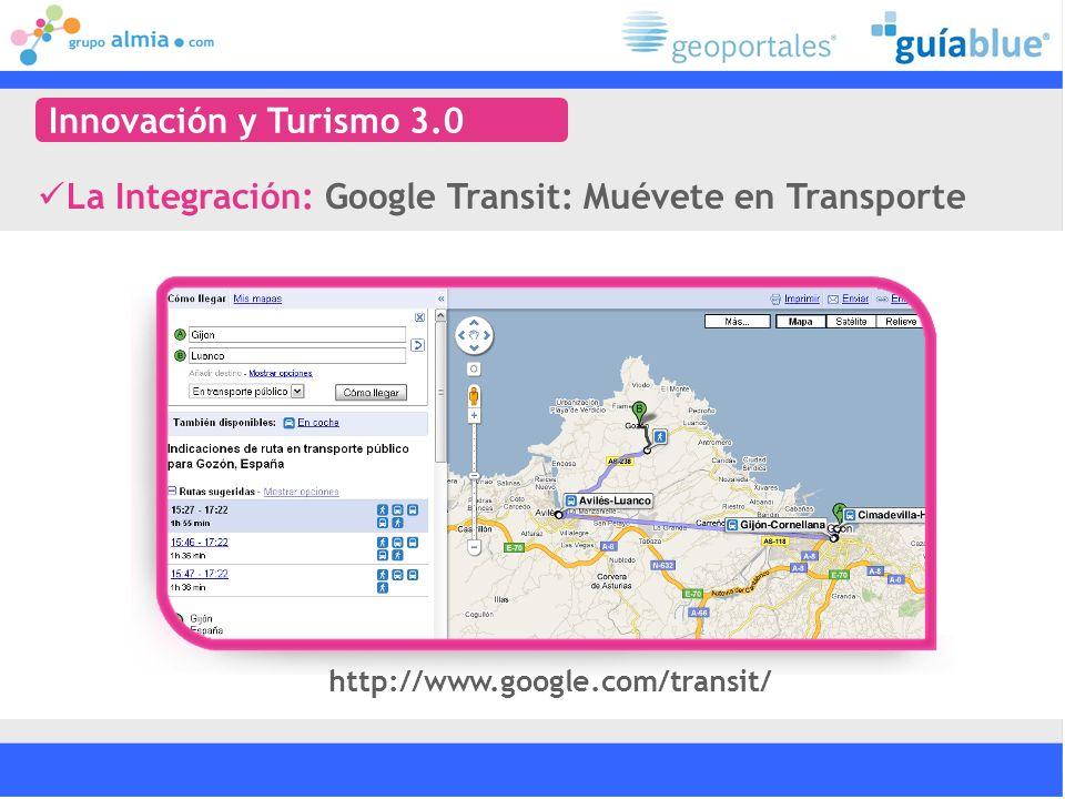 http://www.google.com/transit/ La Integración: Google Transit: Muévete en Transporte Innovación y Turismo 3.0