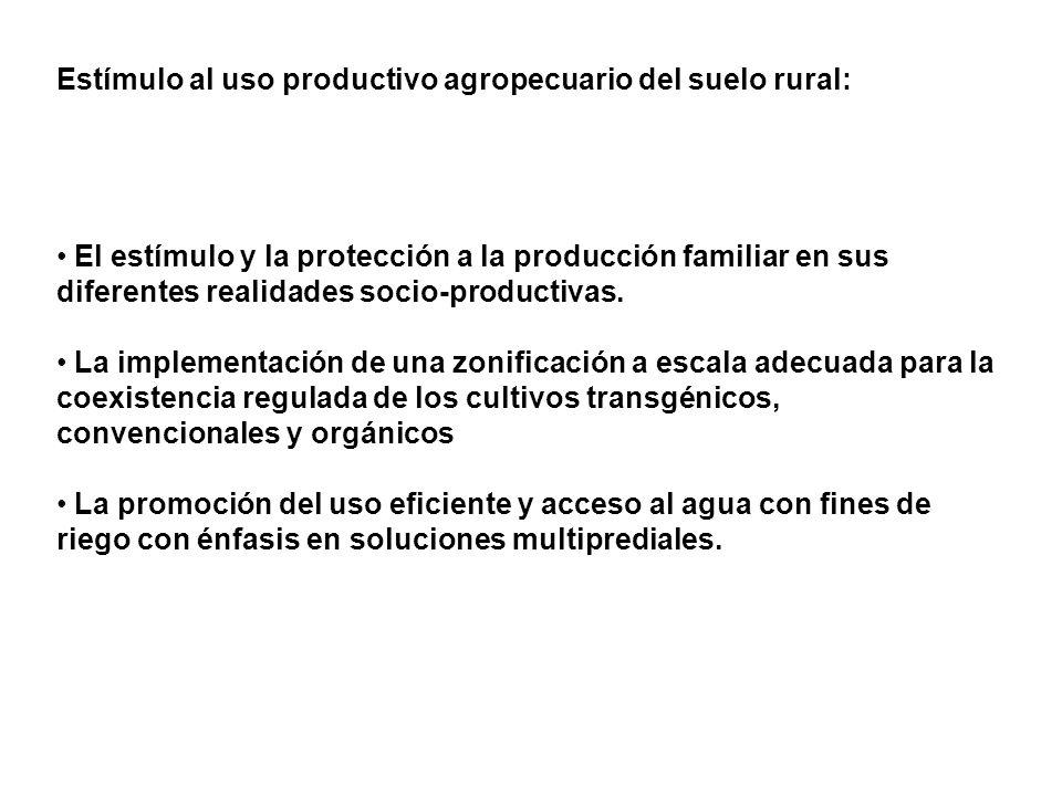 Estímulo al uso productivo agropecuario del suelo rural: El estímulo y la protección a la producción familiar en sus diferentes realidades socio-productivas.