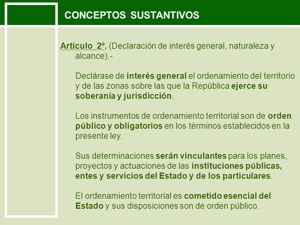 El establecimiento de criterios para la localización de las actividades económicas y sociales.