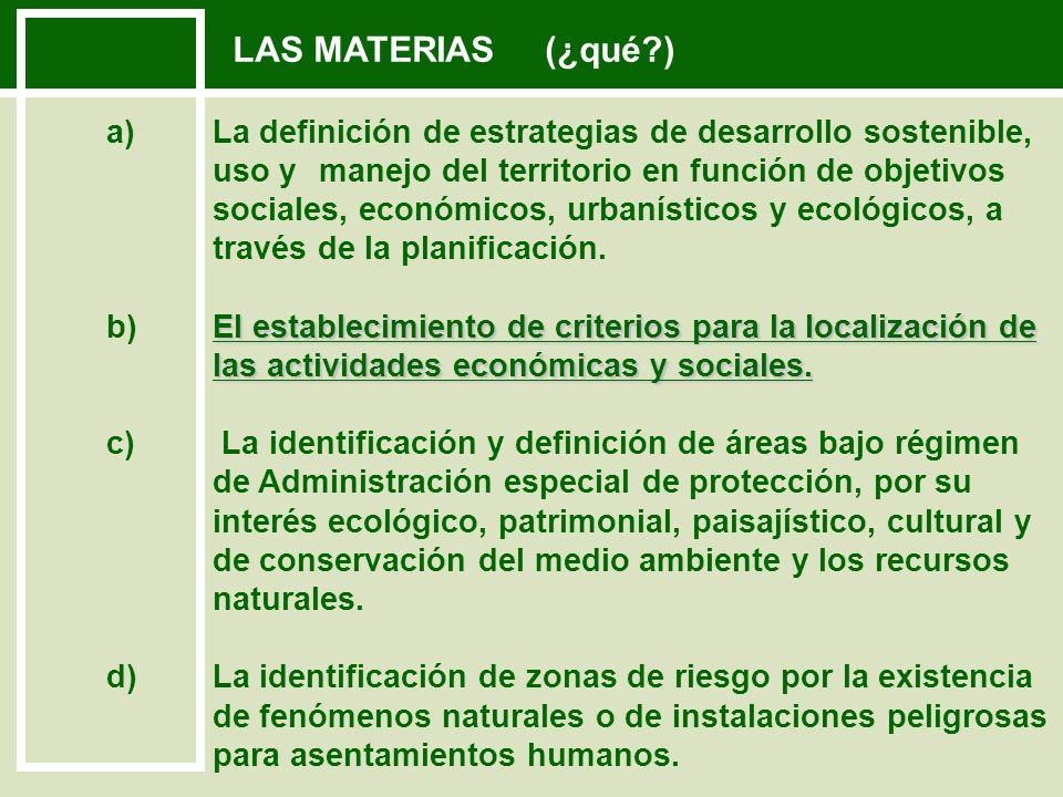La definición de equipamiento e infraestructuras y de estrategias de consolidación del sistema de asentamientos humanos e) La definición de equipamiento e infraestructuras y de estrategias de consolidación del sistema de asentamientos humanos.