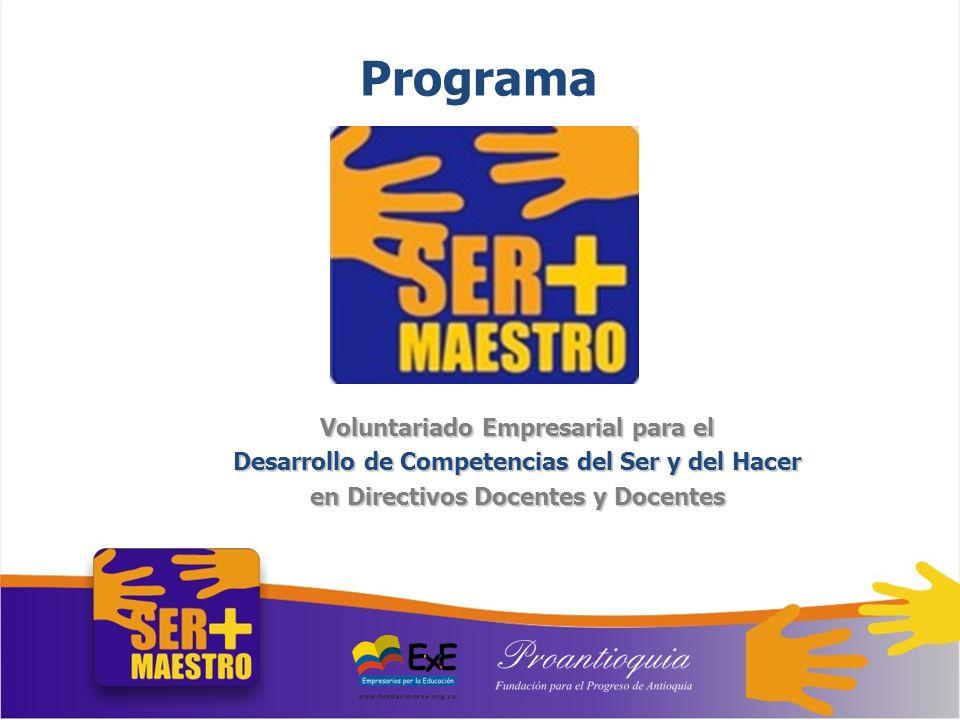 Programa Voluntariado Empresarial para el Desarrollo de Competencias del Ser y del Hacer en Directivos Docentes y Docentes