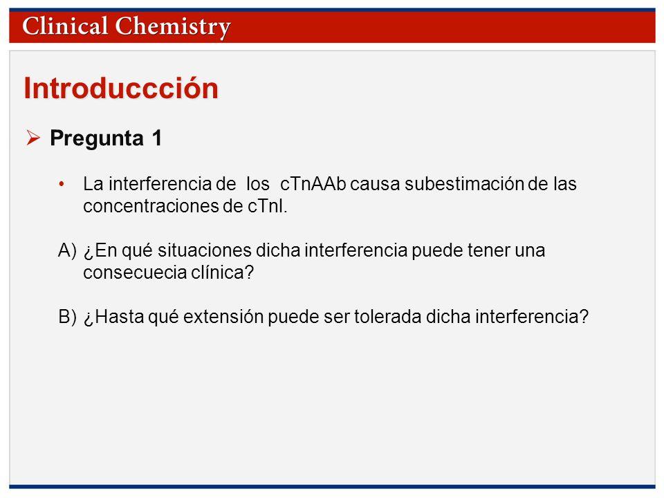 © Copyright 2009 by the American Association for Clinical Chemistry Introduccción Pregunta 1 La interferencia de los cTnAAb causa subestimación de las concentraciones de cTnl.