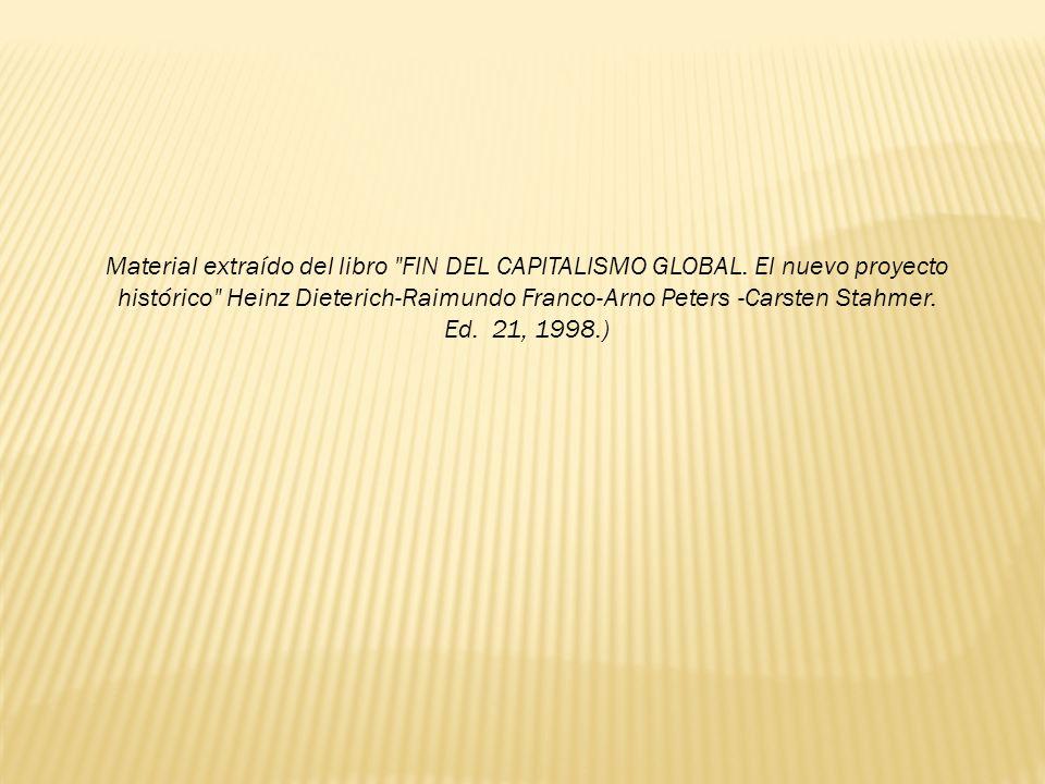 Material extraído del libro FIN DEL CAPITALISMO GLOBAL.