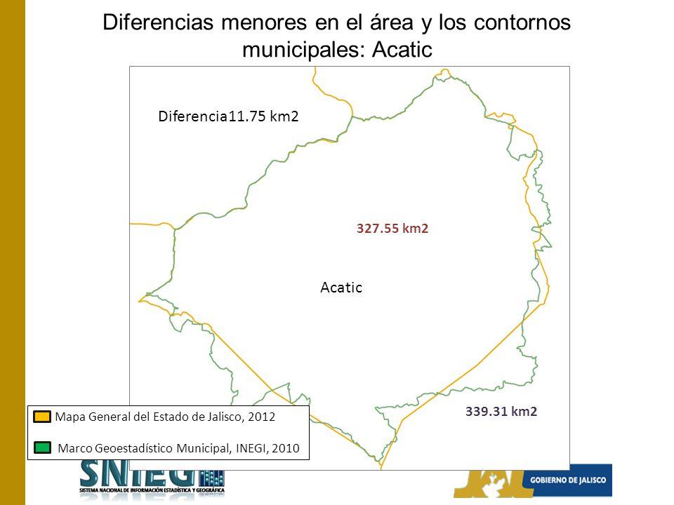 Diferencias menores en el área y los contornos municipales: Acatic Mapa General del Estado de Jalisco, 2012 Marco Geoestadístico Municipal, INEGI, 2010 327.55 km2 339.31 km2 Diferencia11.75 km2 Acatic