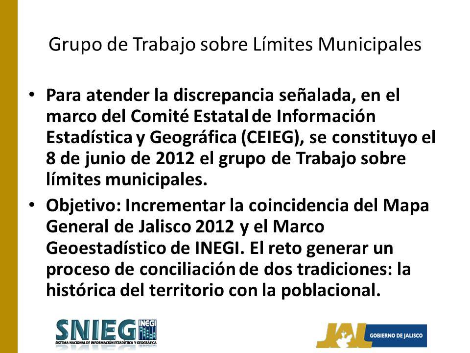 Grupo de Trabajo sobre Límites Municipales Para atender la discrepancia señalada, en el marco del Comité Estatal de Información Estadística y Geográfica (CEIEG), se constituyo el 8 de junio de 2012 el grupo de Trabajo sobre límites municipales.