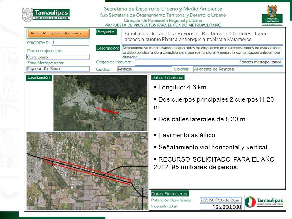 Regresar Longitud: 4.6 km. Dos cuerpos principales 2 cuerpos11.20 m. Dos calles laterales de 8.20 m Pavimento asfáltico. Señalamiento vial horizontal