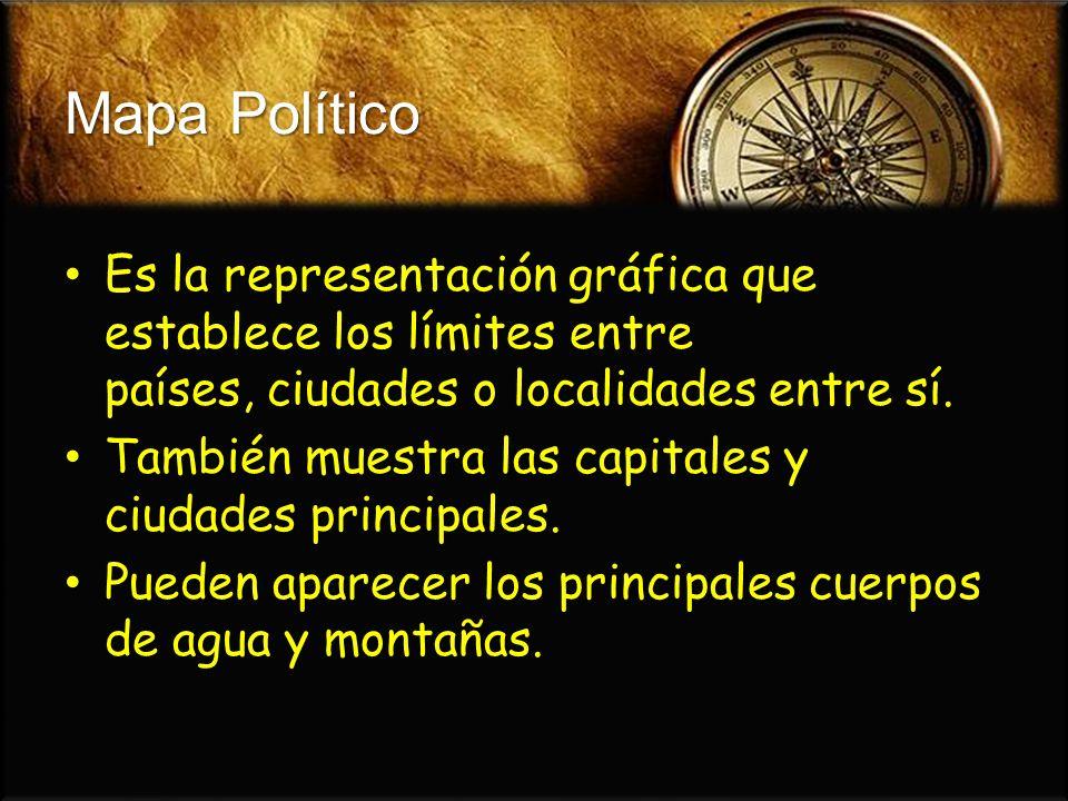 Mapa Político Es la representación gráfica que establece los límites entre países, ciudades o localidades entre sí. Es la representación gráfica que e