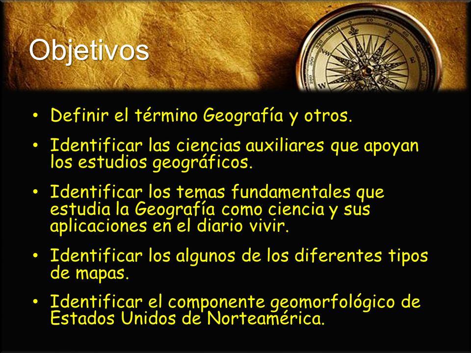 Objetivos Definir el término Geografía y otros. Definir el término Geografía y otros. Identificar las ciencias auxiliares que apoyan los estudios geog