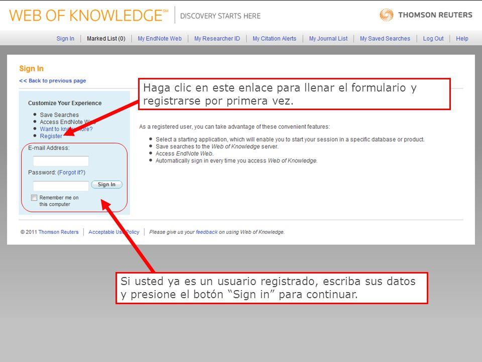 Haga clic en este enlace para llenar el formulario y registrarse por primera vez.