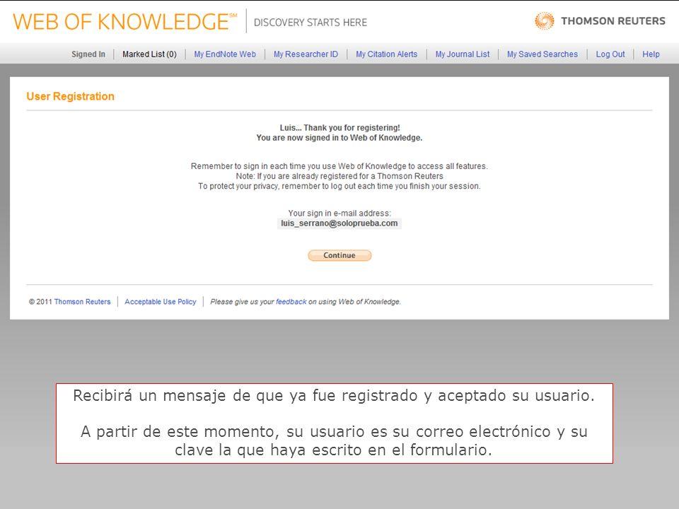 22 Recibirá un mensaje de que ya fue registrado y aceptado su usuario.