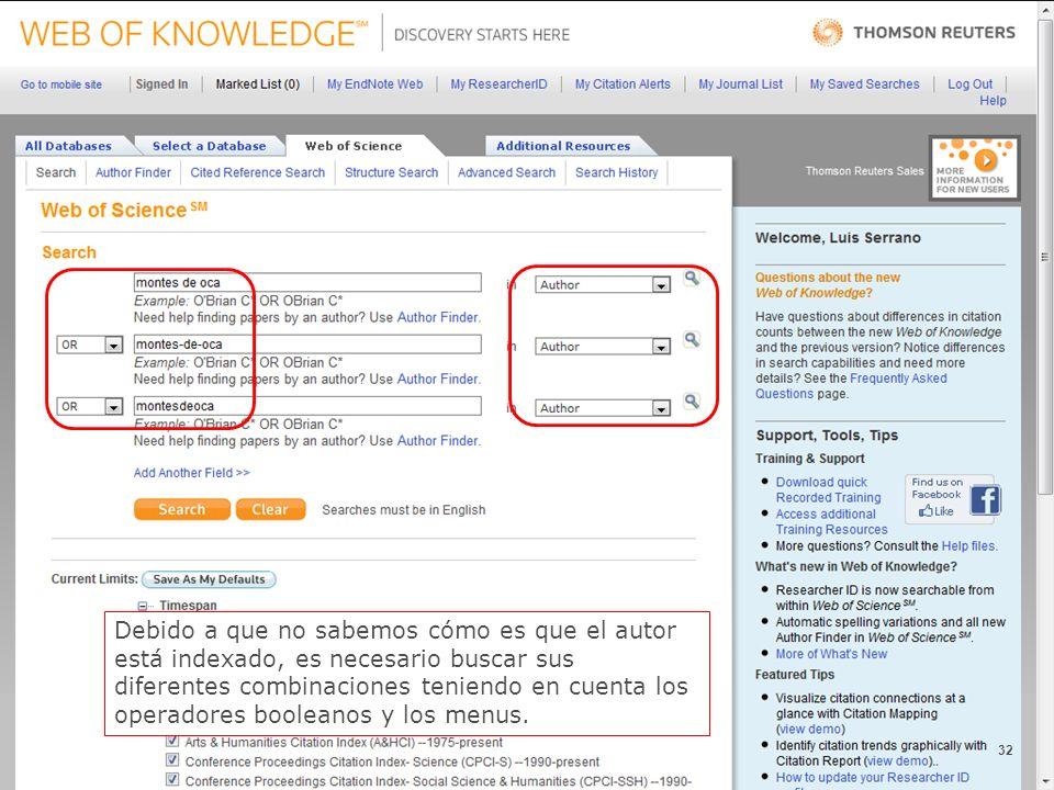 32 Debido a que no sabemos cómo es que el autor está indexado, es necesario buscar sus diferentes combinaciones teniendo en cuenta los operadores booleanos y los menus.