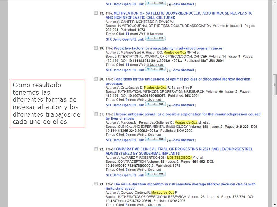 33 Como resultado tenemos las diferentes formas de indexar al autor y los diferentes trabajos de cada uno de ellos.
