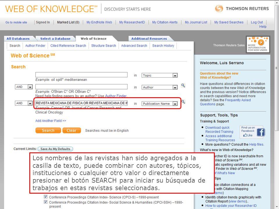 38 Los nombres de las revistas han sido agregados a la casilla de texto, puede combinar con autores, tópicos, instituciones o cualquier otro valor o directamente presionar el botón SEARCH para iniciar su búsqueda de trabajos en estas revistas seleccionadas.