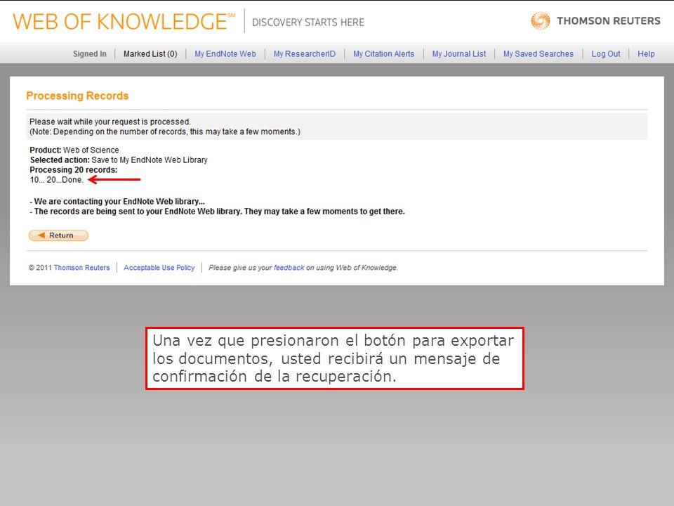 62 Una vez que presionaron el botón para exportar los documentos, usted recibirá un mensaje de confirmación de la recuperación.