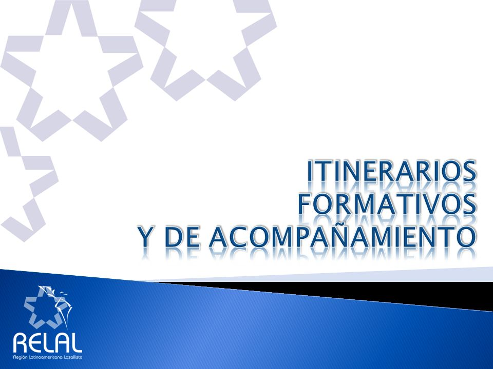 VIII Conferencia Regional de Visitadores Propuesta de Formación Lasallista para la Región Programas Formativos de los Distrito de RELAL Programas Formativos del centro del Instituto