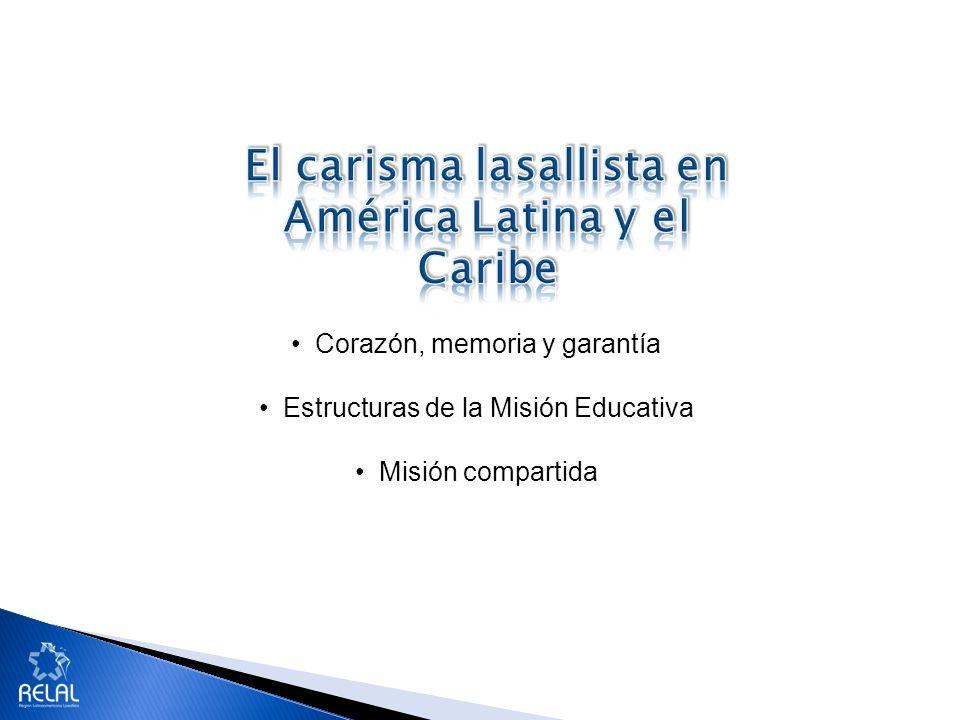 Corazón, memoria y garantía Estructuras de la Misión Educativa Misión compartida