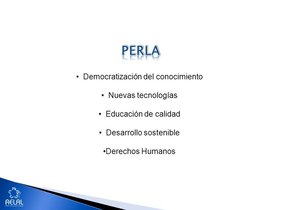 Democratización del conocimiento Nuevas tecnologías Educación de calidad Desarrollo sostenible Derechos Humanos