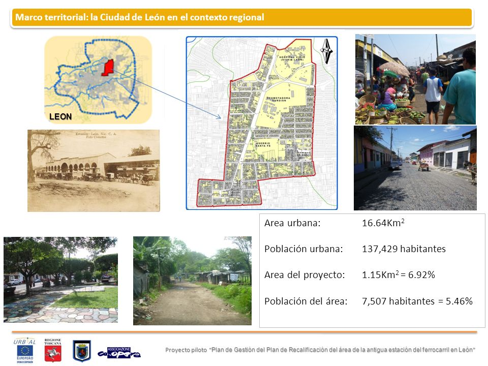 Marco territorial: la Ciudad de León en el contexto regional Proyecto piloto Plan de Gestión del Plan de Recalificación del área de la antigua estació