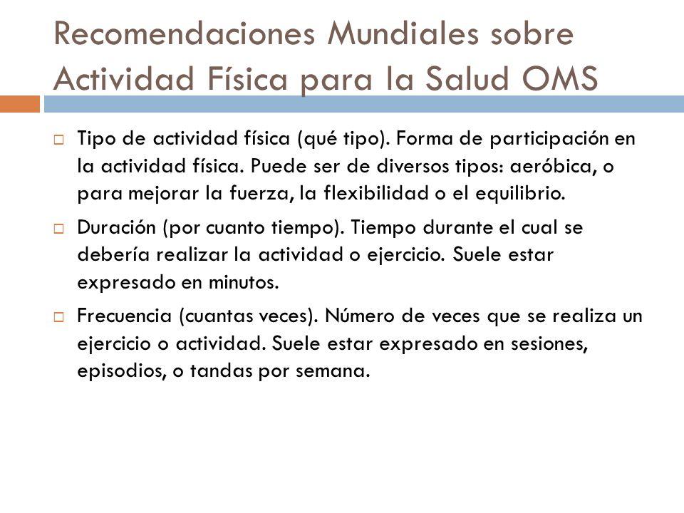 Recomendaciones Mundiales sobre Actividad Física para la Salud OMS Tipo de actividad física (qué tipo).