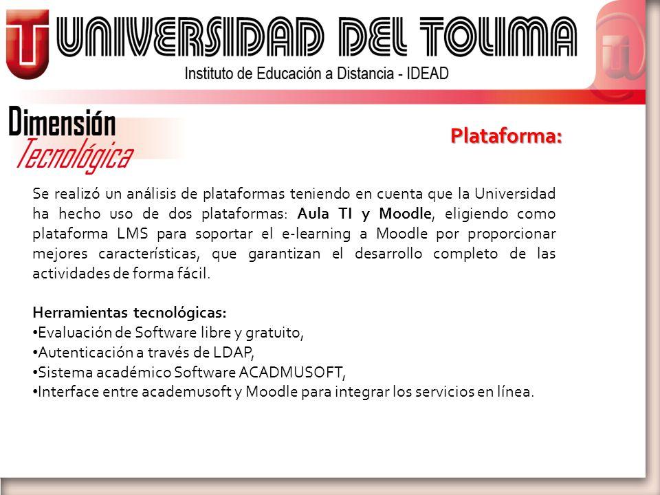 Se realizó un análisis de plataformas teniendo en cuenta que la Universidad ha hecho uso de dos plataformas: Aula TI y Moodle, eligiendo como platafor