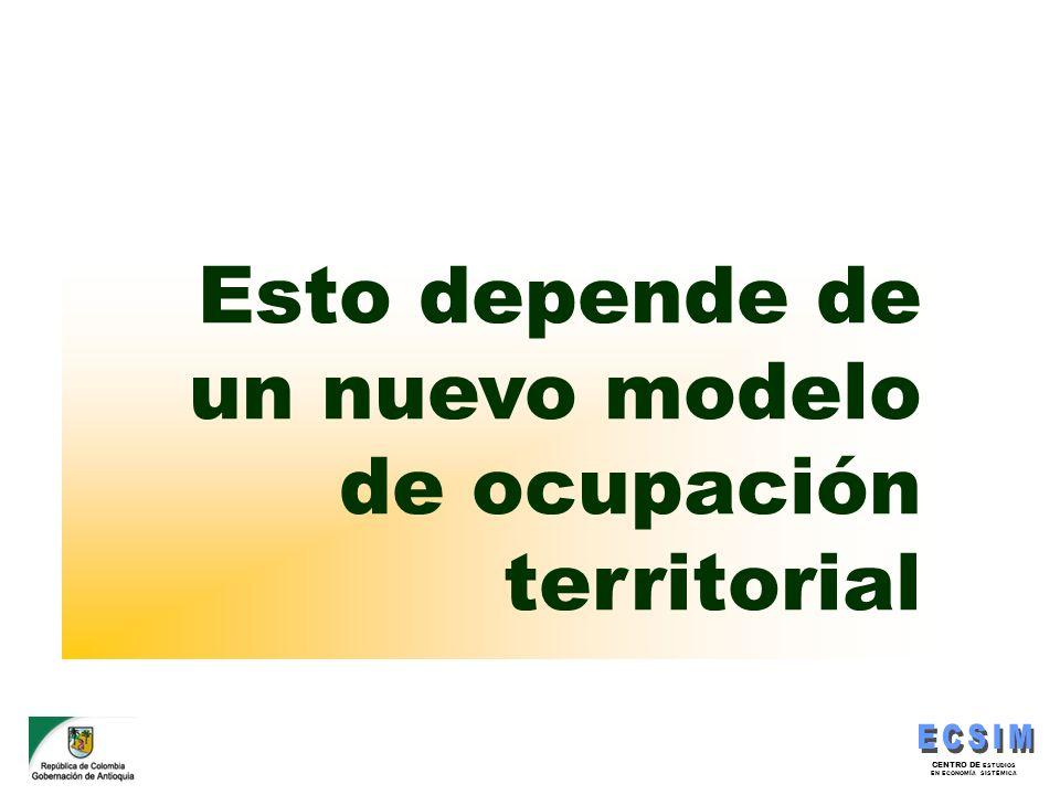CENTRO DE ESTUDIOS EN ECONOMÍA SISTÉMICA Esto depende de un nuevo modelo de ocupación territorial