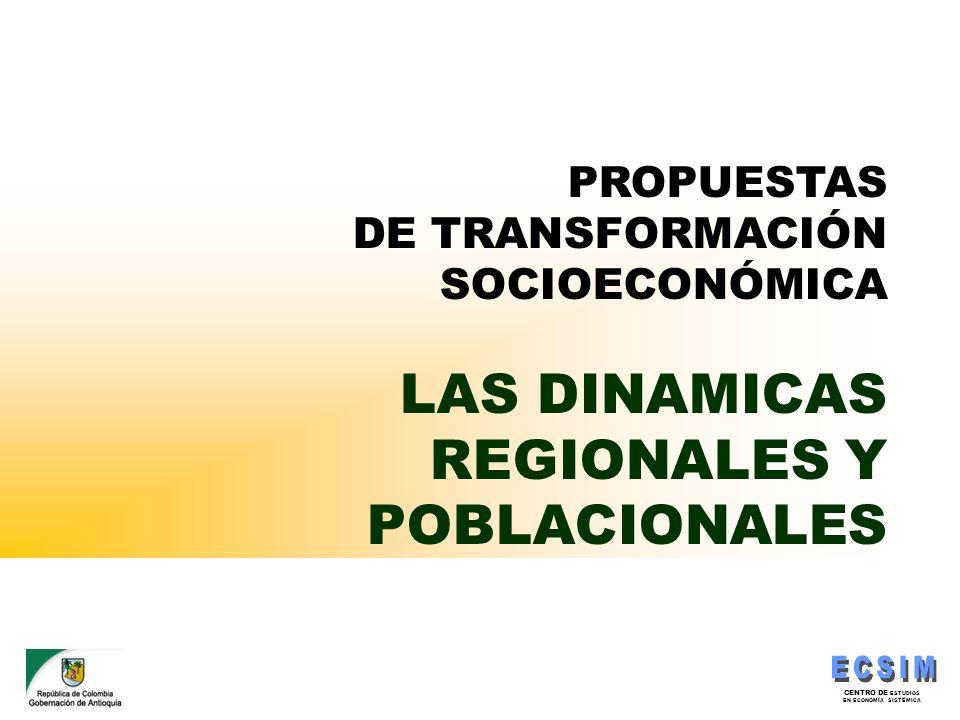 CENTRO DE ESTUDIOS EN ECONOMÍA SISTÉMICA PROPUESTAS DE TRANSFORMACIÓN SOCIOECONÓMICA LAS DINAMICAS REGIONALES Y POBLACIONALES