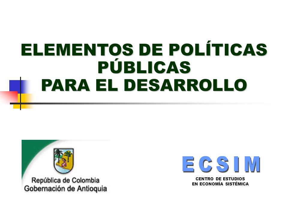 CENTRO DE ESTUDIOS EN ECONOMÍA SISTÉMICA ELEMENTOS DE POLÍTICAS PÚBLICAS PARA EL DESARROLLO