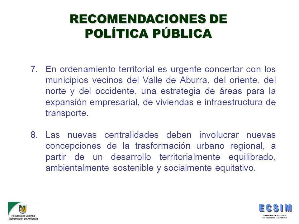 CENTRO DE ESTUDIOS EN ECONOMÍA SISTÉMICA 7.En ordenamiento territorial es urgente concertar con los municipios vecinos del Valle de Aburra, del orient