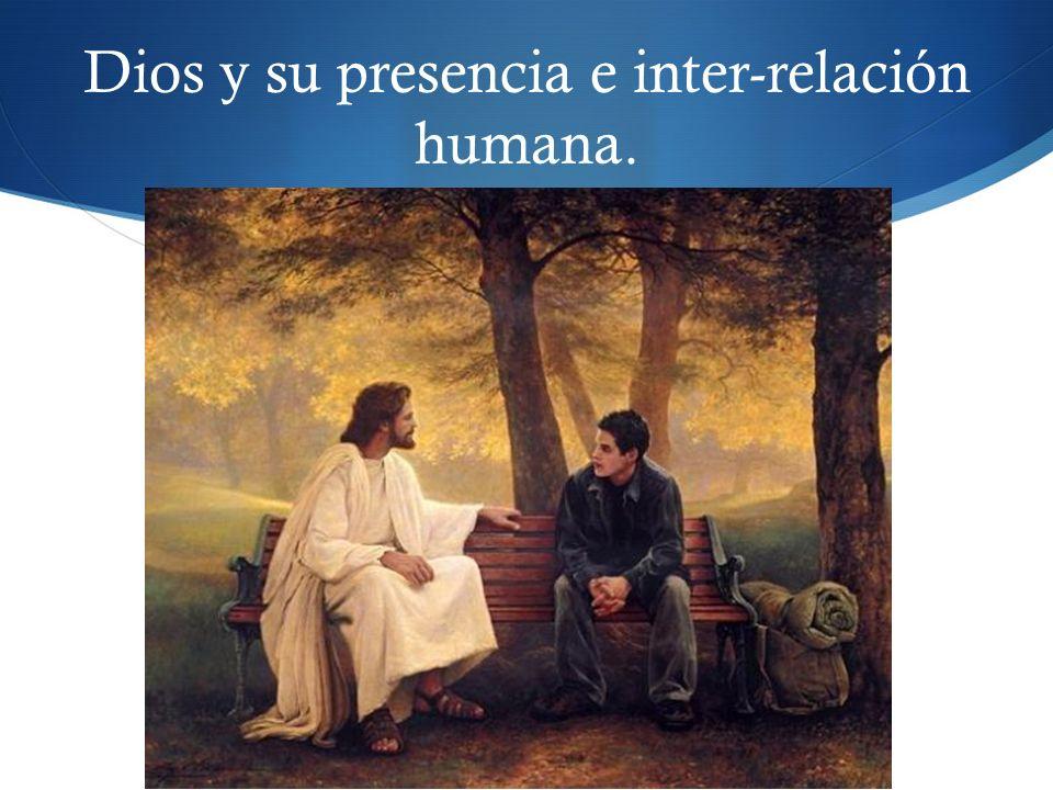 Dios y su presencia e inter-relación humana.