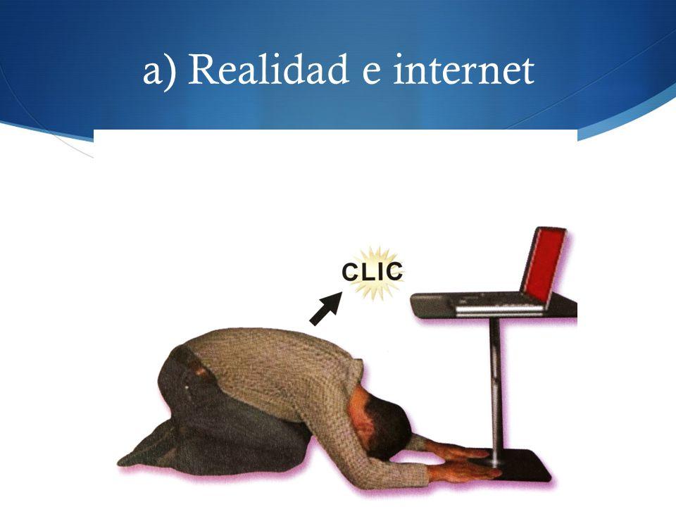 a) Realidad e internet