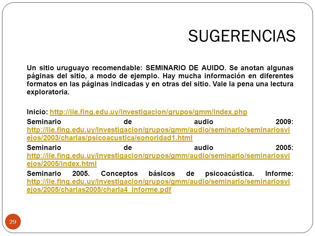 SUGERENCIAS 29 Un sitio uruguayo recomendable: SEMINARIO DE AUIDO. Se anotan algunas páginas del sitio, a modo de ejemplo. Hay mucha información en di