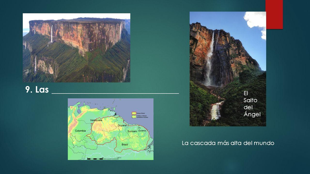 La cascada más alta del mundo El Salto del Ángel 9. Las ____________________________