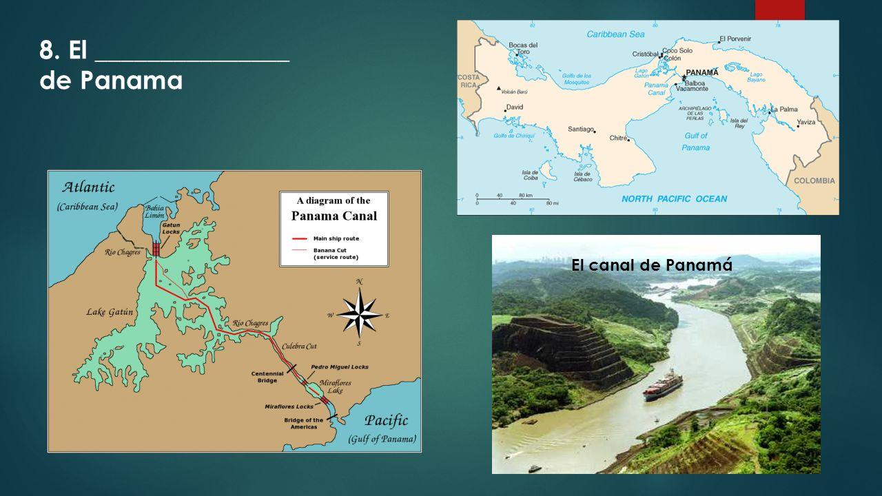 El canal de Panamá 8. El _______________ de Panama