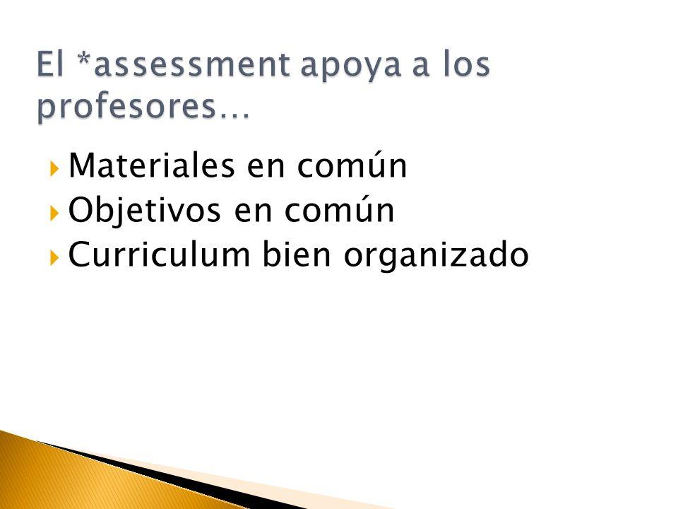 Materiales en común Objetivos en común Curriculum bien organizado